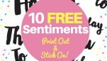 10 FREE Printable Sentiments