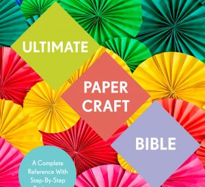 Win One of Five Copies Of Ultimate Paper Craft Bible